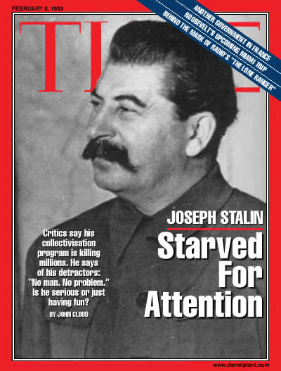 Joseph Stalin: Starved For Attention